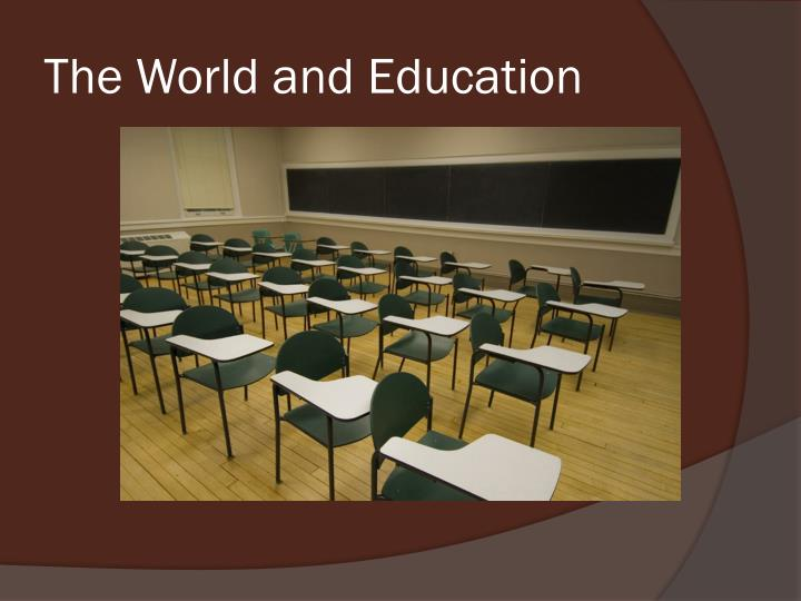 The World and Education