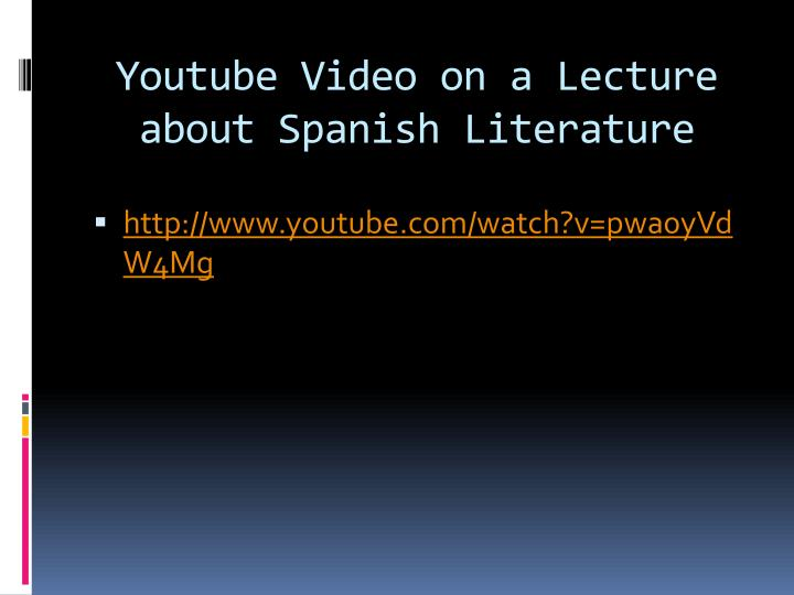 Youtube Video on a Lecture about Spanish Literature