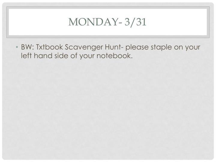 Monday- 3/31