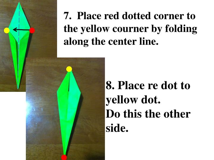 7.  Place red dotted corner to the yellow
