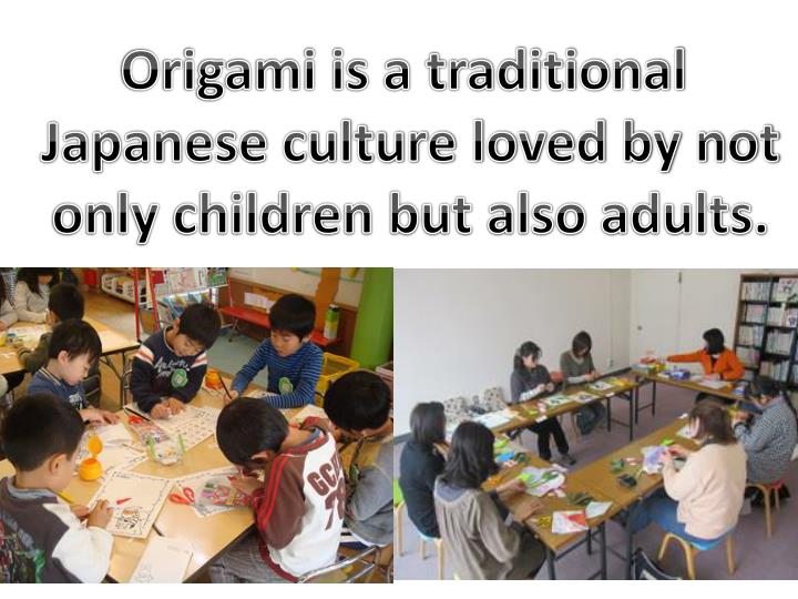 Origami is a traditional