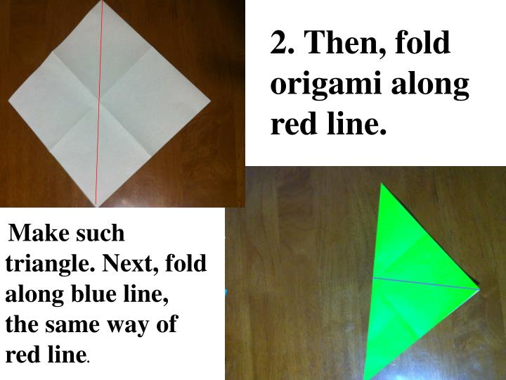 2. Then, fold origami along red line.