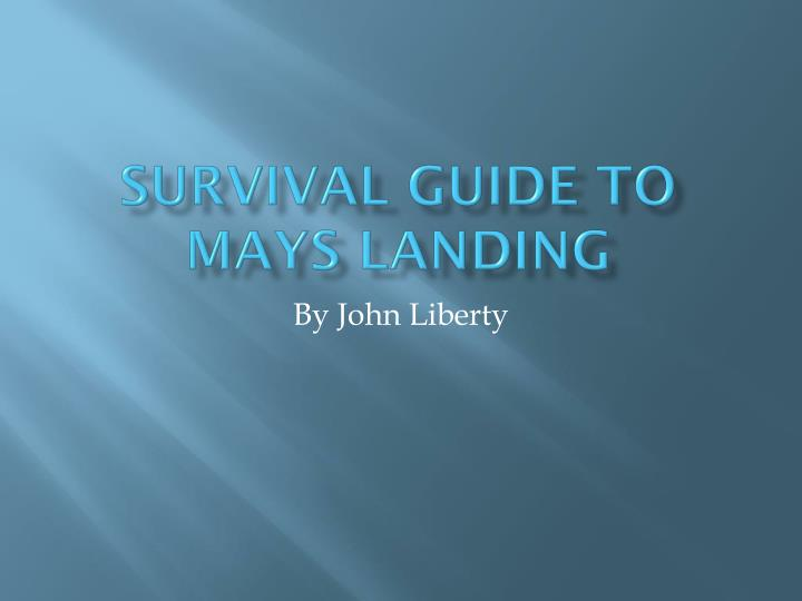 Survival guide to mays landing