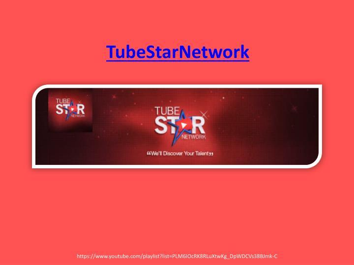 TubeStarNetwork