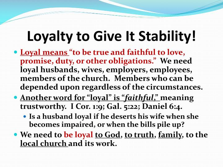 Loyalty to Give It Stability!