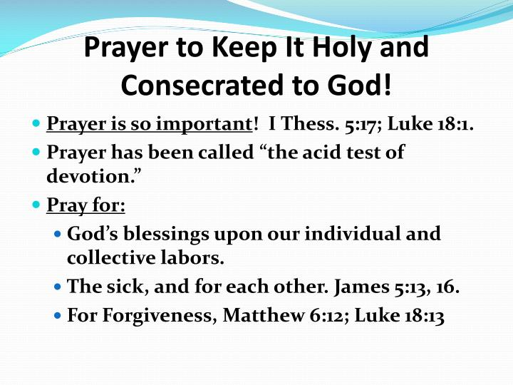 Prayer to Keep It Holy and Consecrated to God!