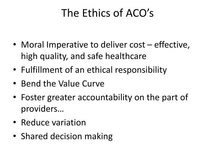 The Ethics of ACO's
