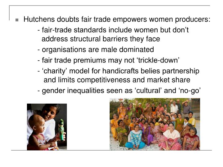 Hutchens doubts fair trade empowers women producers:
