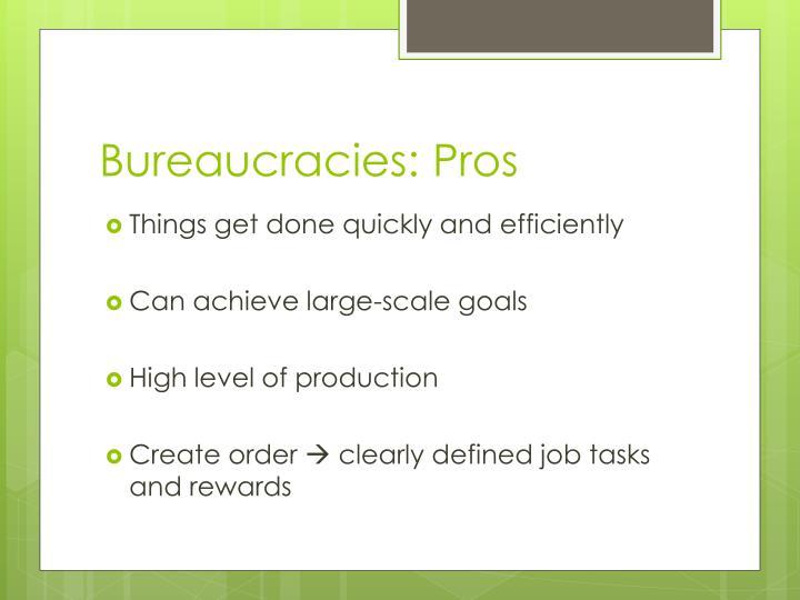 Bureaucracies: Pros