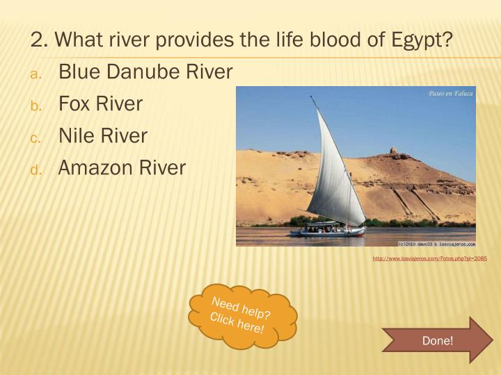 2. What river provides the life