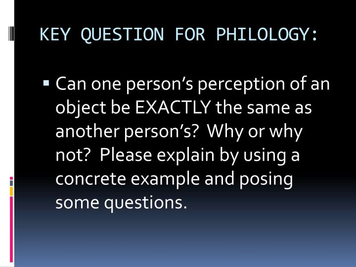 KEY QUESTION FOR PHILOLOGY: