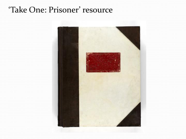 'Take One: Prisoner' resource