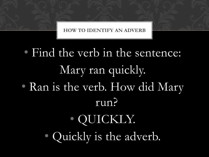 How to Identify an adverb