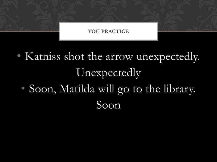 You practice