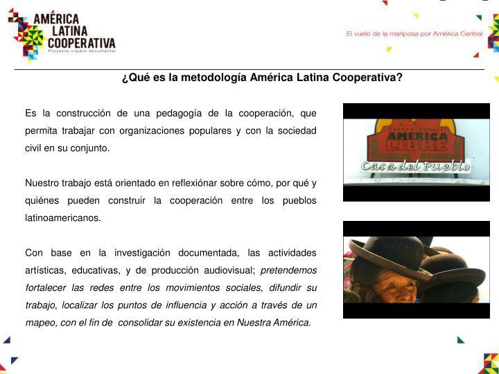 ¿Qué es la metodología América Latina Cooperativa?
