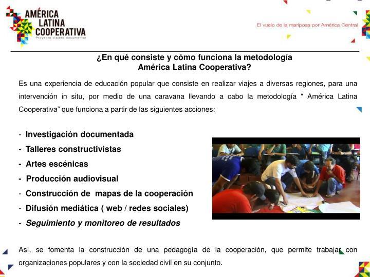 ¿En qué consiste y cómo funciona la metodología América Latina Cooperativa?