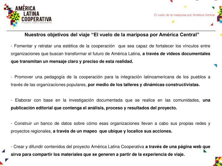 """Nuestros objetivos del viaje """"El vuelo de la mariposa por América Central"""""""