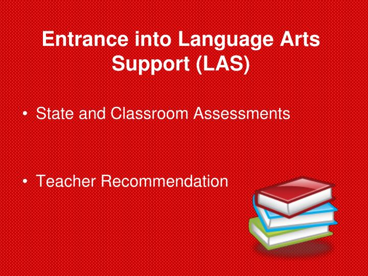 Entrance into language arts support las