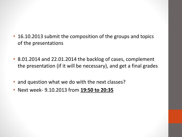 16.10.2013 submit the composition of the groups and topics of the
