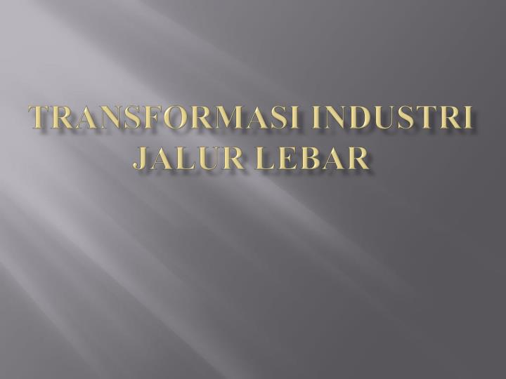 Transformasi industri jalur lebar