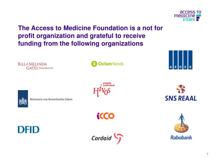 The Access to Medicine Foundation is a not for profit organization and grateful to receive funding from the following organizations