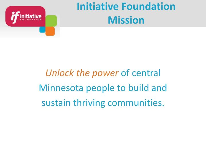 Initiative Foundation Mission