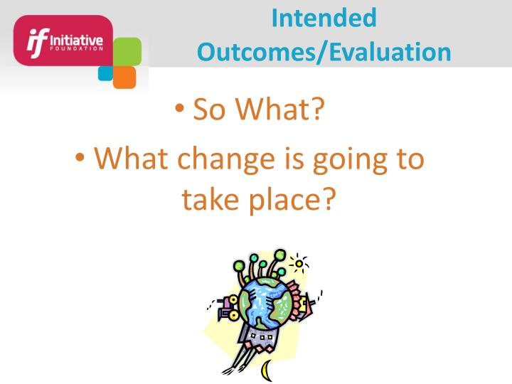 Intended Outcomes/Evaluation