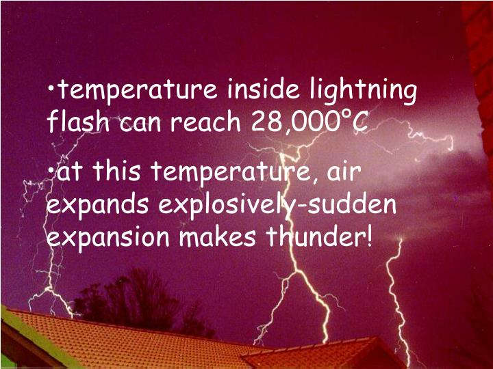 temperature inside lightning flash can reach 28,000°C