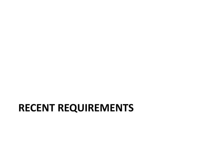 Recent requirements