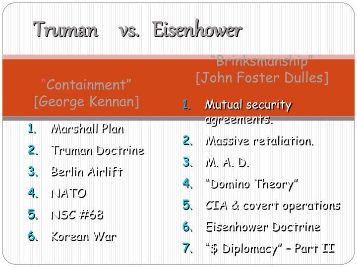 Truman     vs.   Eisenhower