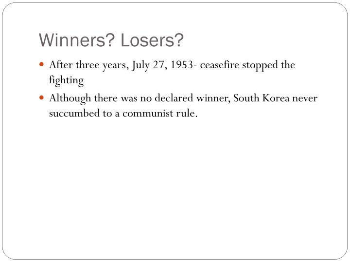 Winners? Losers?