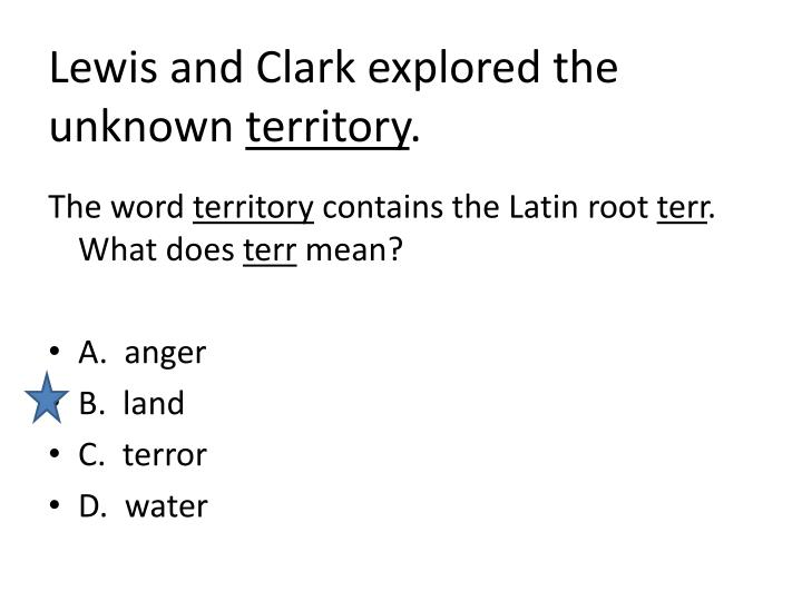 Lewis and Clark explored the unknown