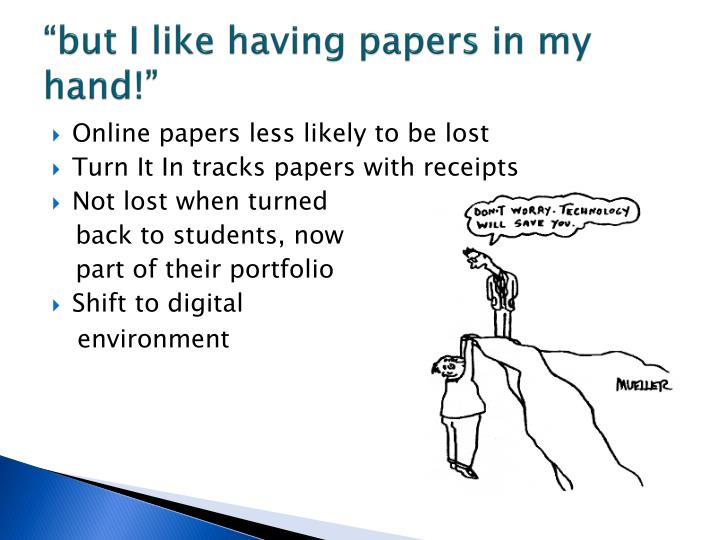 """""""but I like having papers in my hand!"""""""