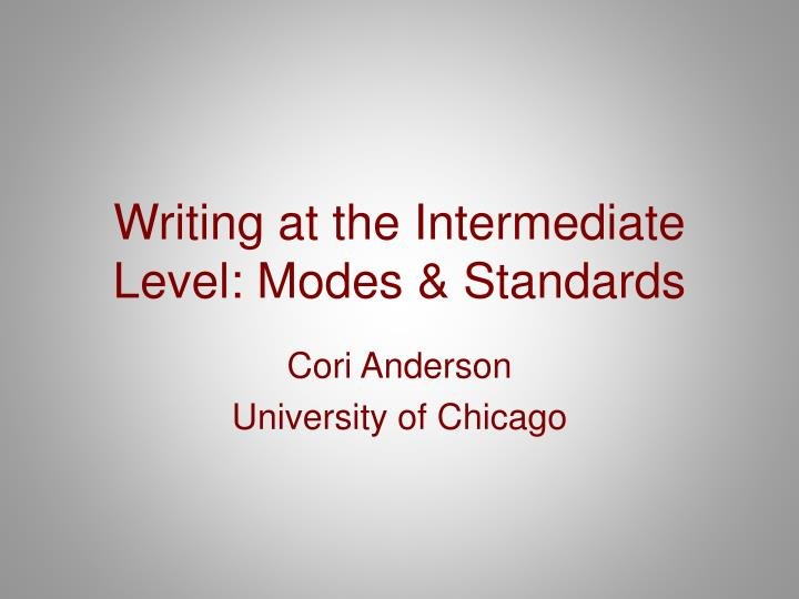 Writing at the intermediate level modes standards