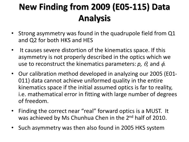 New finding from 2009 e05 115 data analysis