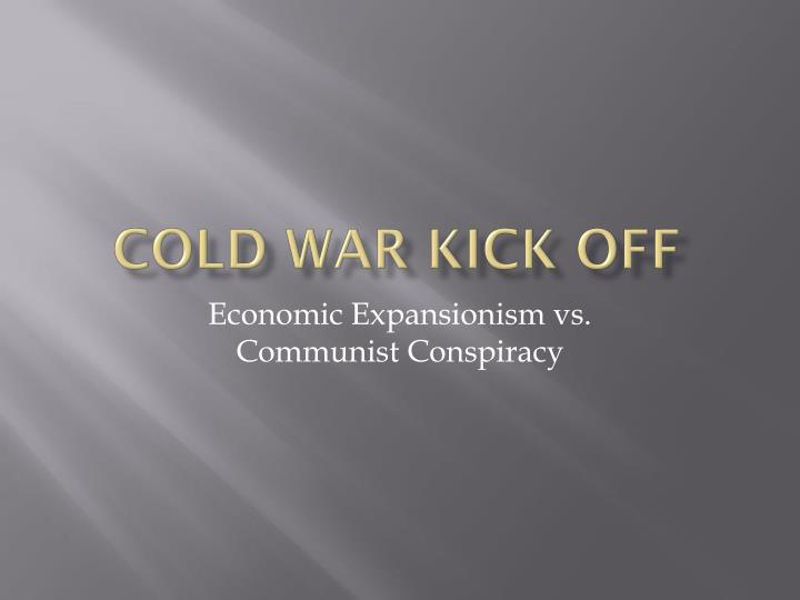 Cold war kick off