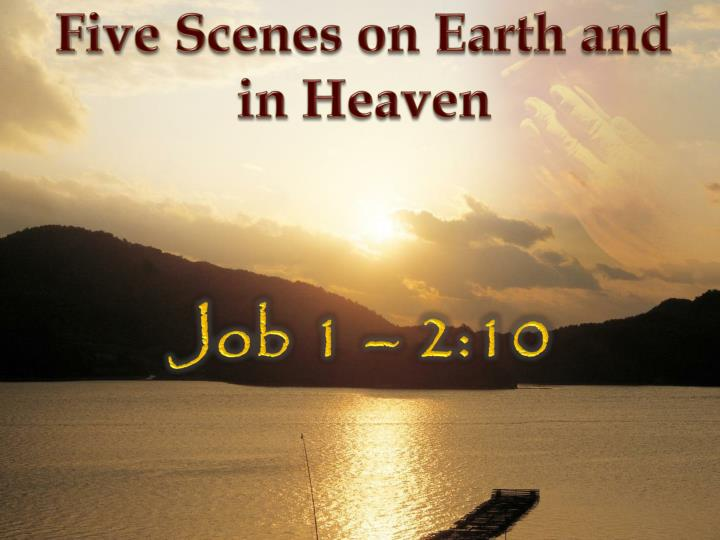 Five Scenes on Earth and in Heaven