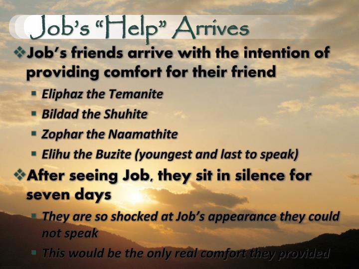 """Job's """"Help"""" Arrives"""