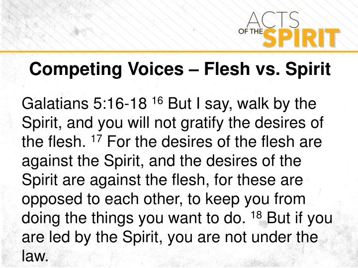 Competing Voices – Flesh vs. Spirit