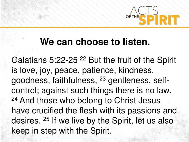 We can choose to listen.