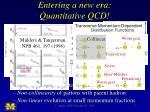 entering a new era quantitative qcd