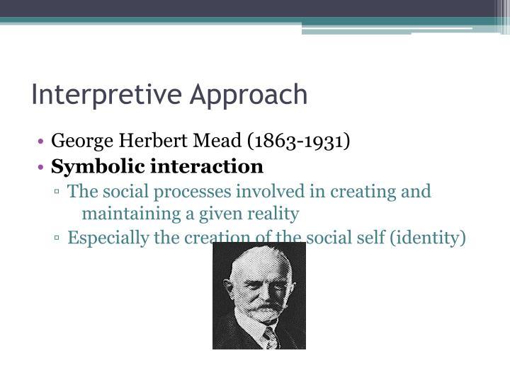 Interpretive Approach