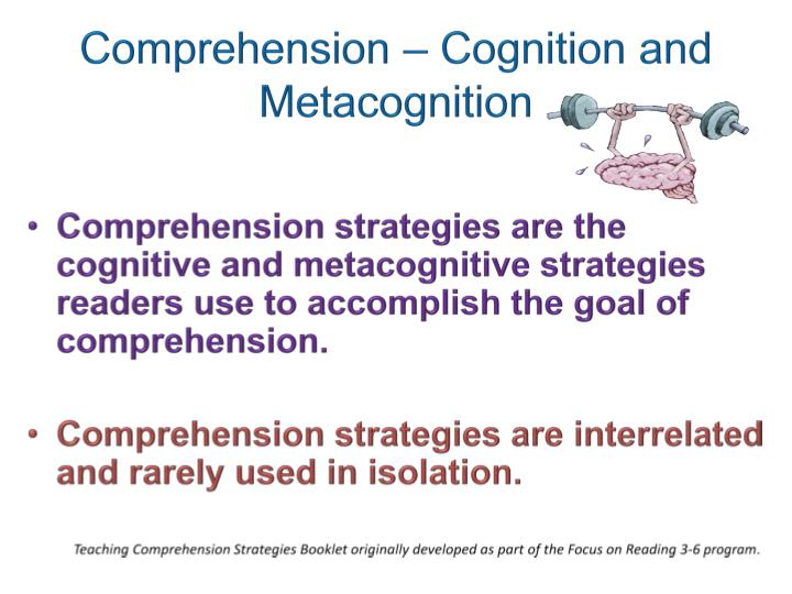 Comprehension – Cognition and Metacognition