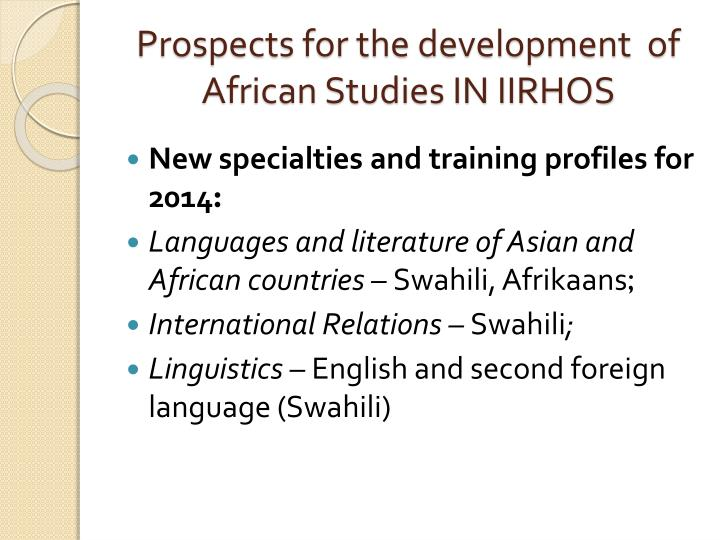 Prospects for the development  of African Studies IN IIRHOS