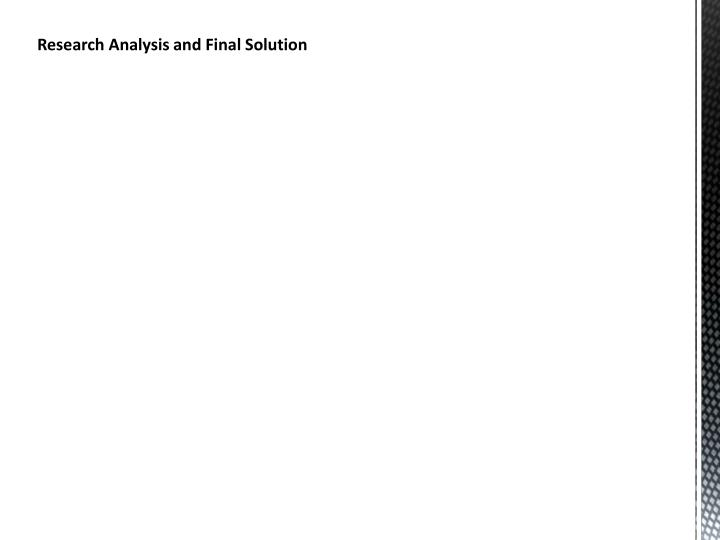 Research Analysis and Final Solution
