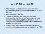 act 45 pil vs act 48