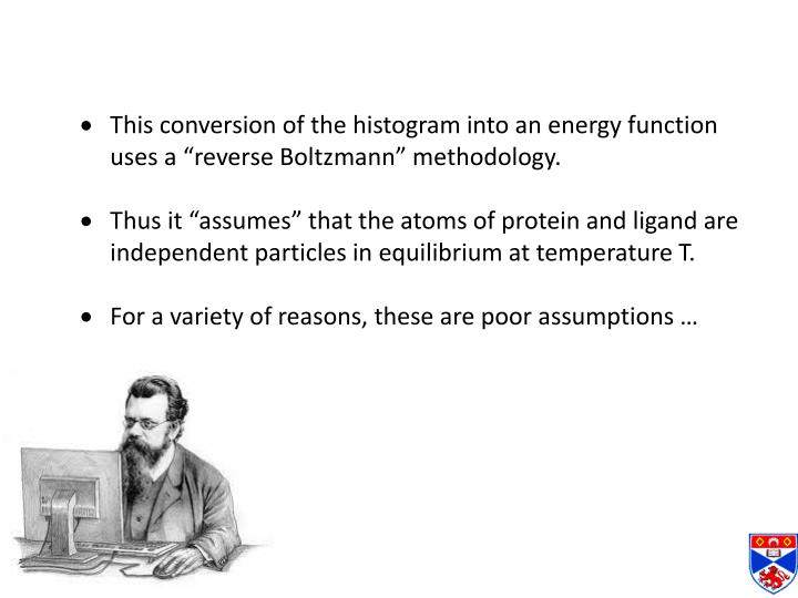 "This conversion of the histogram into an energy function uses a ""reverse Boltzmann"" methodology."