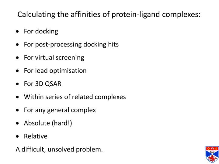 Calculating the affinities of protein-ligand complexes: