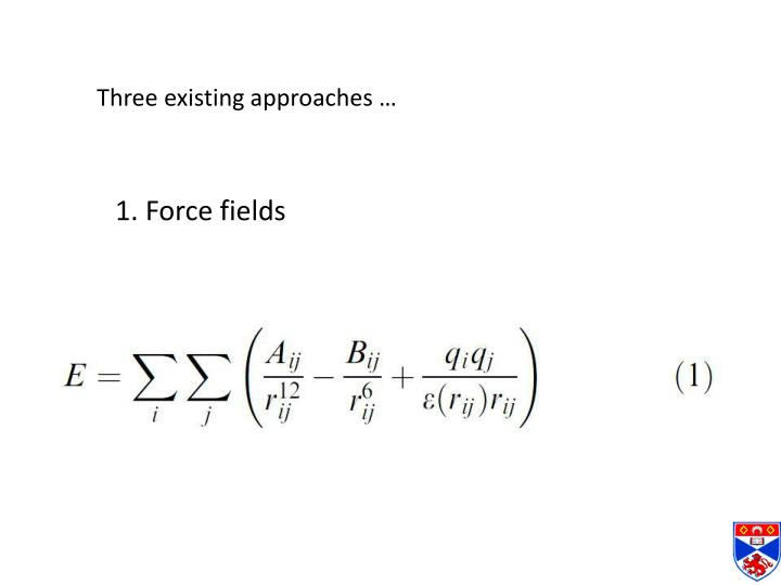 Three existing approaches …