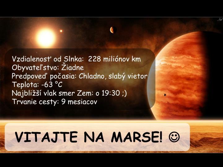 Vzdialenosť od Slnka:  228 miliónov km